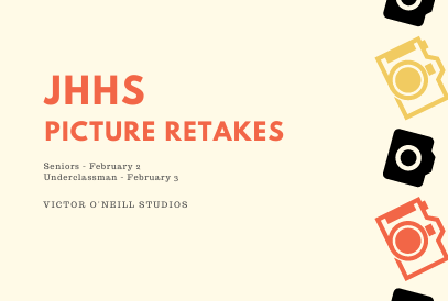 JHHS Picture Retakes Seniors February 2nd Underclassman February 3rd