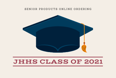 image of a graduate's cap with text senior products online ordering JHHS Class of 2021