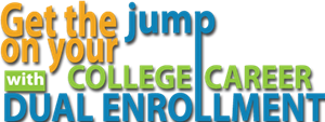 Get the jump of your college career with Dual Enrollment